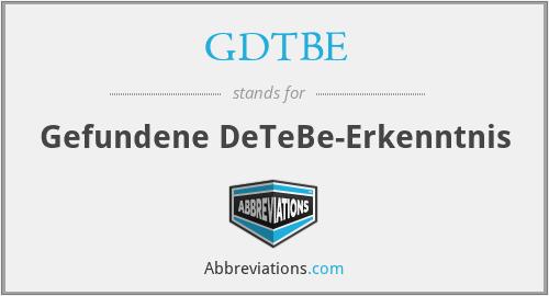 GDTBE - Gefundene DeTeBe-Erkenntnis