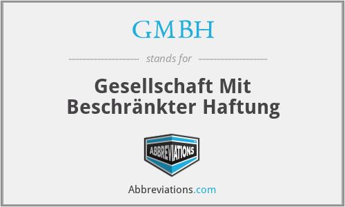 GMBH - Gesellschaft Mit Beschränkter Haftung