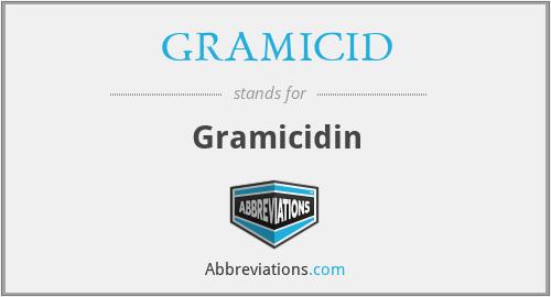 GRAMICID - Gramicidin