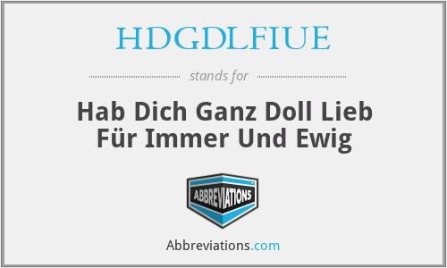 HDGDLFIUE - Hab Dich Ganz Doll Lieb Für Immer Und Ewig