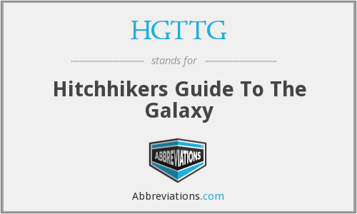 HGTTG - Hitchhikers Guide To The Galaxy