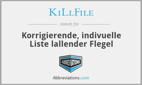 KiLlFile - Korrigierende, indivuelle Liste lallender Flegel