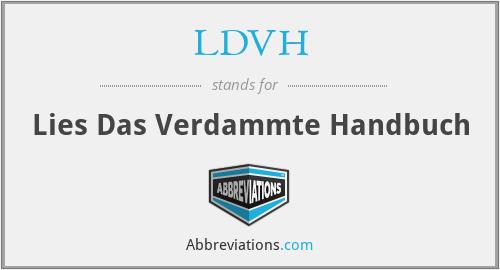 LDVH - Lies Das Verdammte Handbuch