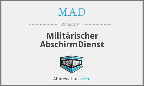 MAD - Militärischer AbschirmDienst