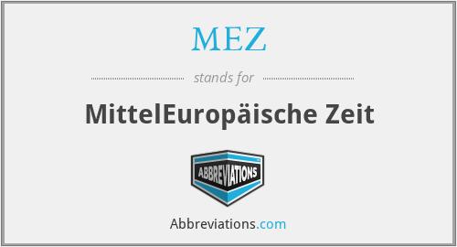 MEZ - MittelEuropäische Zeit