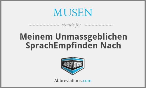 MUSEN - Meinem Unmassgeblichen SprachEmpfinden Nach