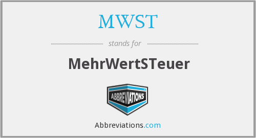 MWST - MehrWertSTeuer