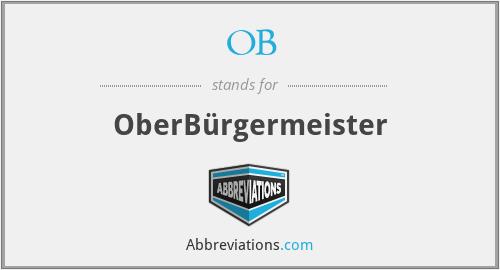 OB - OberBürgermeister