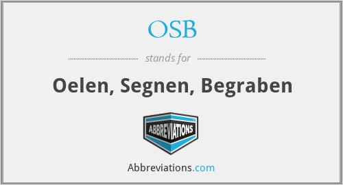 OSB - Oelen, Segnen, Begraben