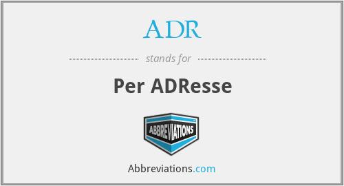 ADR - Per ADResse