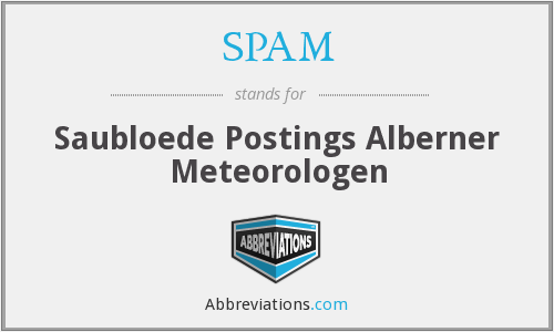 SPAM - Saubloede Postings Alberner Meteorologen