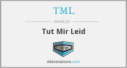 TML - Tut Mir Leid