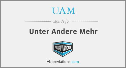 UAM - Unter Andere Mehr