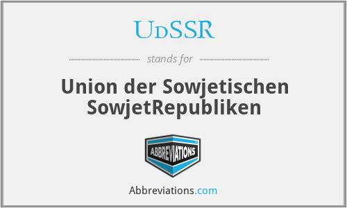 UdSSR - Union der Sowjetischen SowjetRepubliken