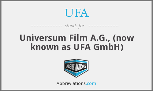 UFA - Universum Film A.G., (now known as UFA GmbH)