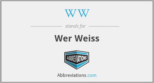 WW - Wer Weiss