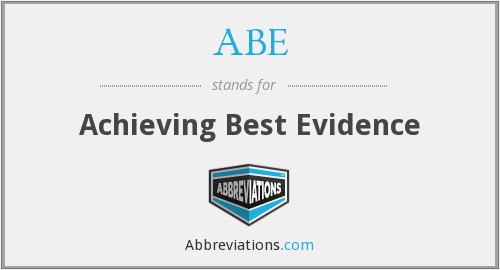 ABE - Achieving Best Evidence