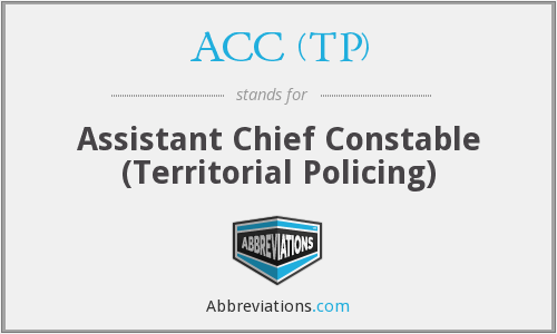 ACC (TP) - Assistant Chief Constable (Territorial Policing)