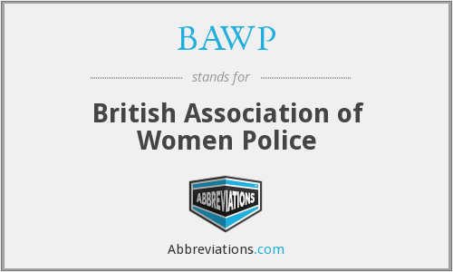 BAWP - British Association of Women Police