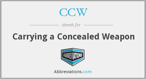 CCW - Carrying a Concealed Weapon
