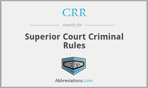 CRR - Superior Court Criminal Rules