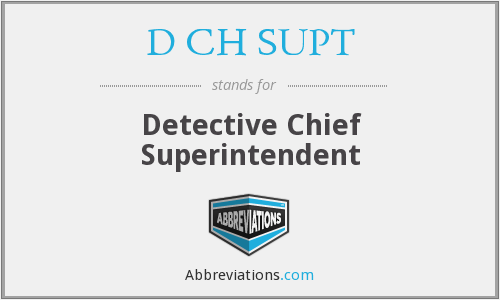 D CH SUPT - Detective Chief Superintendent