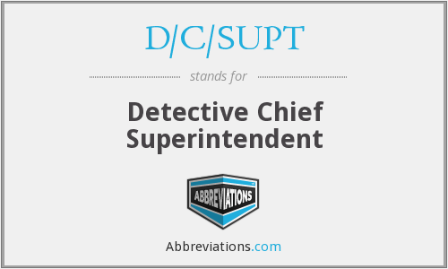 What does D/C/SUPT stand for?