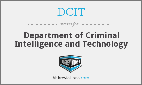 DCIT - Department of Criminal Intelligence and Technology