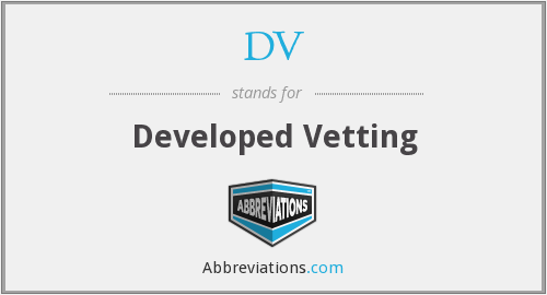 DV - Developed Vetting
