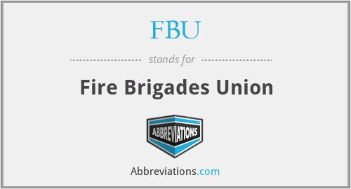 FBU - Fire Brigades Union