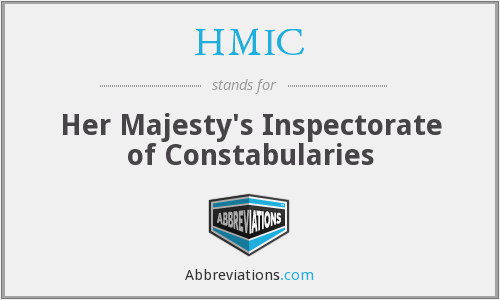 HMIC - Her Majesty's Inspectorate of Constabularies