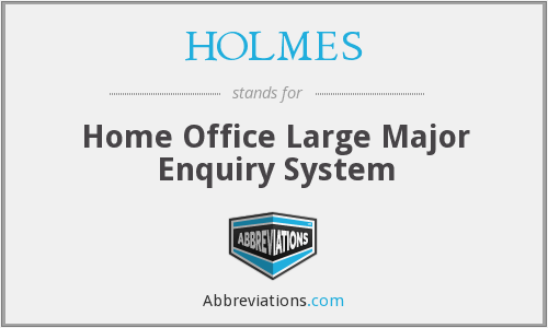 HOLMES - Home Office Large Major Enquiry System