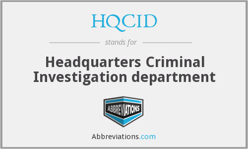 HQCID - Headquarters Criminal Investigation department