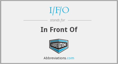 What does I/F/O stand for?