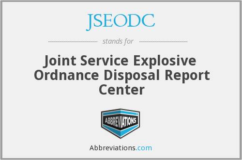 JSEODC - Joint Service Explosive Ordnance Disposal Report Center