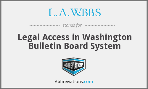 L.A.W.BBS - Legal Access in Washington Bulletin Board System