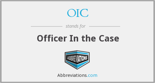 OIC - Officer In the Case