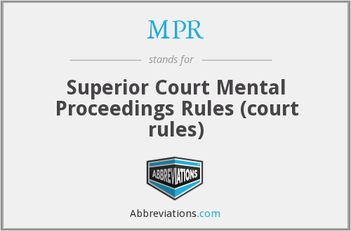 MPR - Superior Court Mental Proceedings Rules (court rules)
