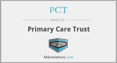 PCT - Primary Care Trust