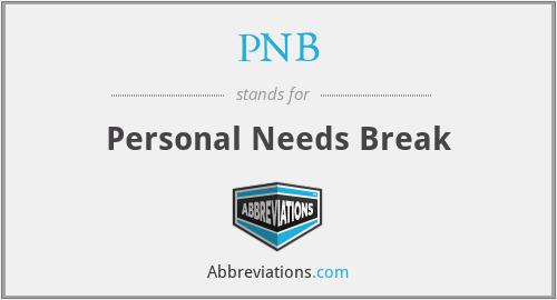 PNB - Personal Needs Break