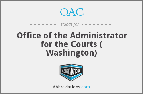 OAC - Office of the Administrator for the Courts ( Washington)