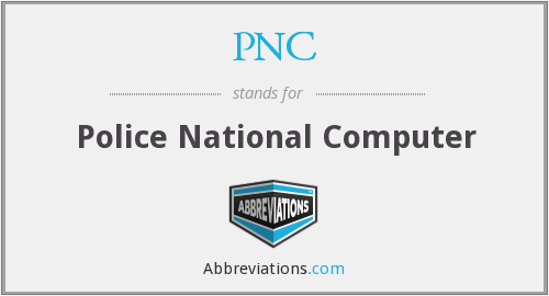 PNC - Police National Computer