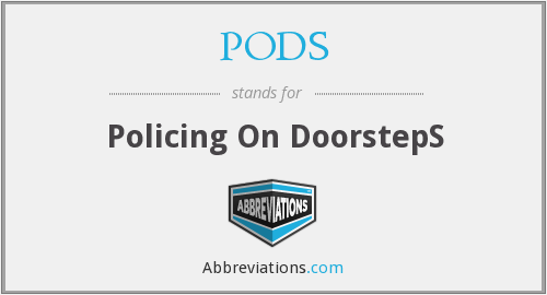 PODS - Policing On DoorstepS