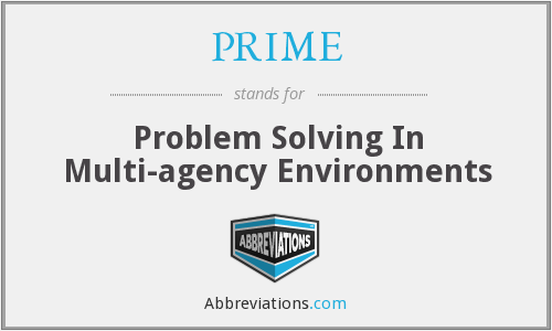 PRIME - Problem Solving In Multi-agency Environments