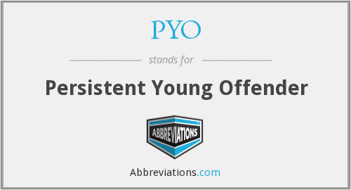 PYO - Persistent Young Offender