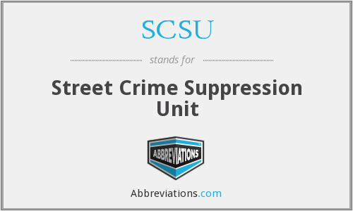 SCSU - Street Crime Suppression Unit