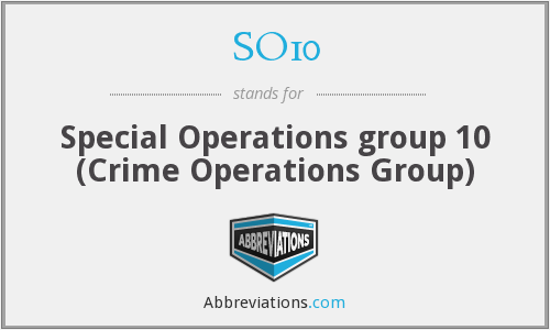 SO10 - Special Operations group 10 (Crime Operations Group)