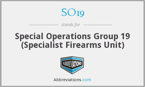 SO19 - Special Operations Group 19 (Specialist Firearms Unit)