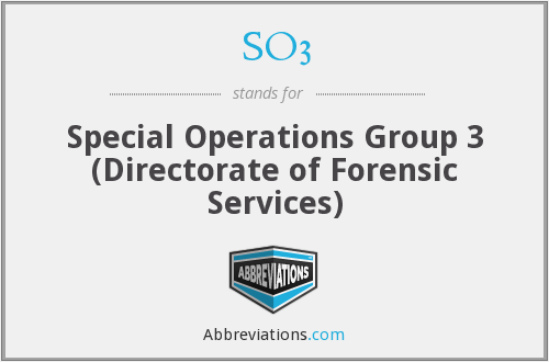 SO3 - Special Operations Group 3 (Directorate of Forensic Services)