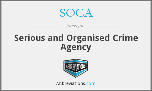 SOCA - Serious and Organised Crime Agency